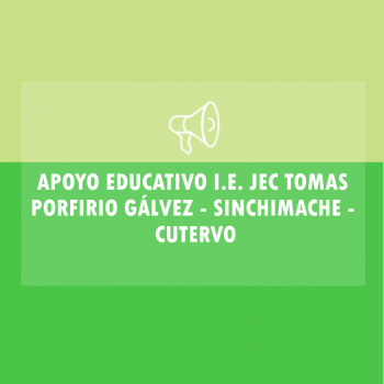 CONVOCATORIA APOYO EDUCATIVO I.E. JEC TOMAS PORFIRIO GÁLVEZ – SINCHIMACHE – CUTERVO