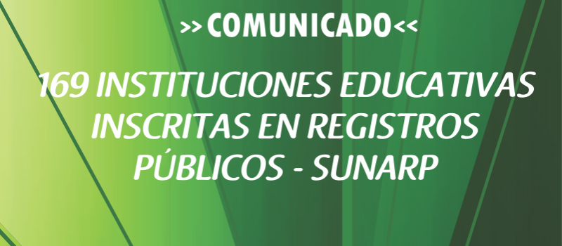 169 INSTITUCIONES EDUCATIVAS INSCRITAS EN REGISTROS  PÚBLICOS – SUNARP